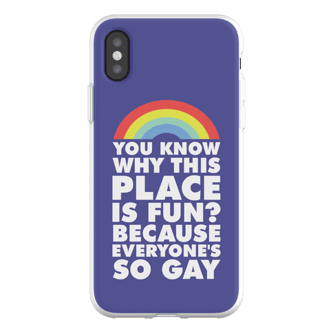 Because Everyone's So Gay Phone Flexi-Case