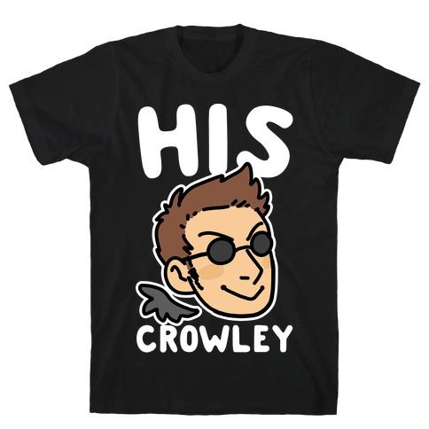 His Crowley (1 of 2 Pair) T-Shirt