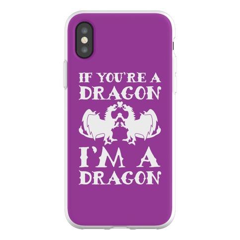 If You're A Dragon I'm A Dragon Parody Phone Flexi-Case