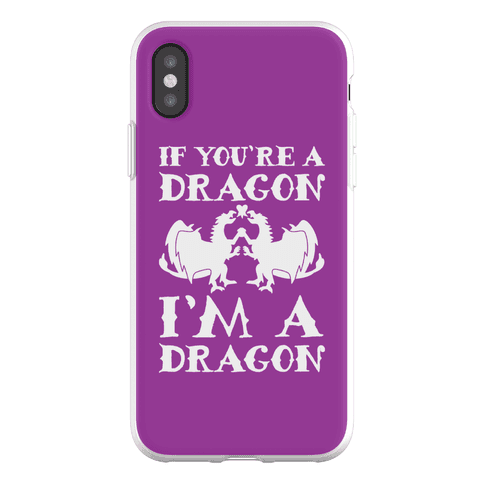 If You're A Dragon I'm A Dragon Parody Phone Flexi-Case