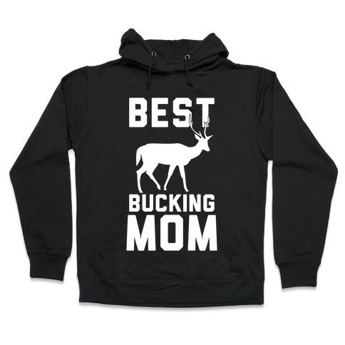 Best Bucking Mom Hooded Sweatshirt