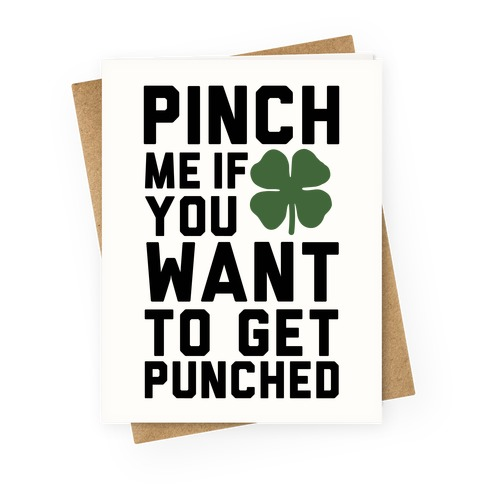 Pinch Me If You Want to Get Punched Greeting Card