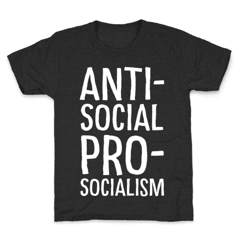 Anti-Social Pro-Socialism Kids T-Shirt