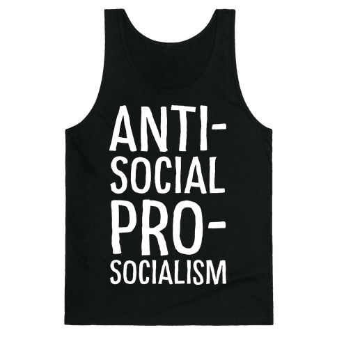 Anti-Social Pro-Socialism Tank Top