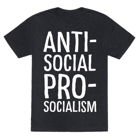 Anti-Social Pro-Socialism Mens T-Shirt