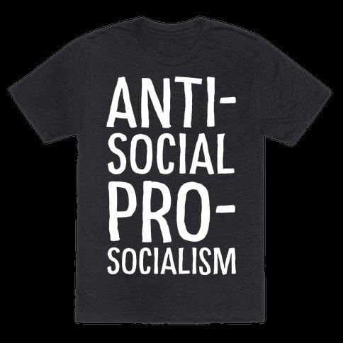 Anti-Social Pro-Socialism Mens T-Shirt