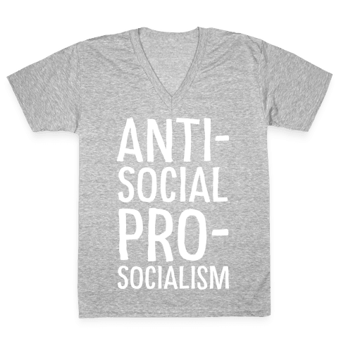 Anti-Social Pro-Socialism V-Neck Tee Shirt