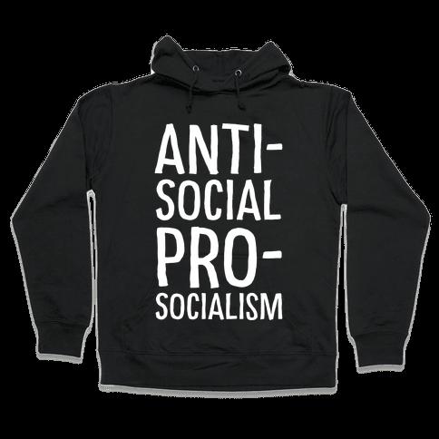 Anti-Social Pro-Socialism Hooded Sweatshirt