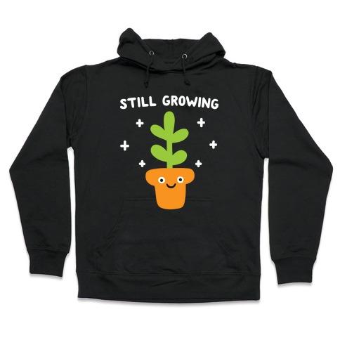 Still Growing Plant Hooded Sweatshirt