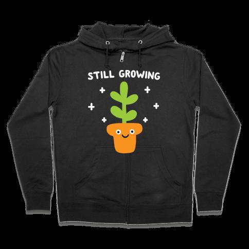 Still Growing Plant Zip Hoodie