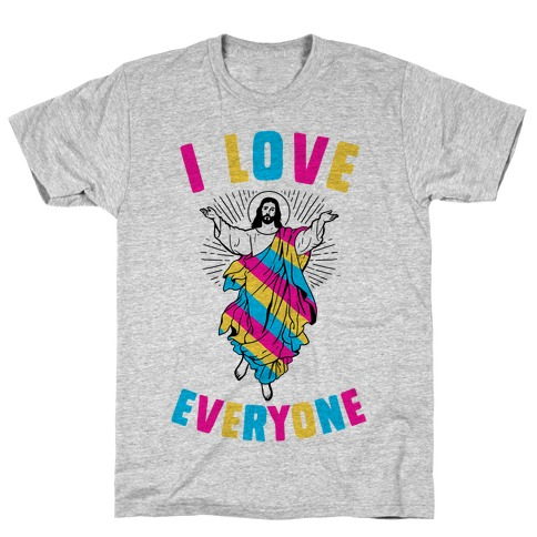 I Love Everyone (Jesus) T-Shirt