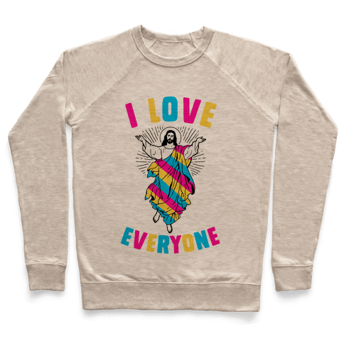 I Love Everyone (Jesus) Pullover