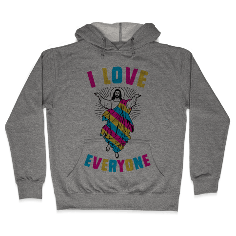 I Love Everyone (Jesus) Hooded Sweatshirt