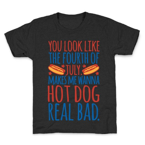 You Look Just Like The Fourth of July White Print Kids T-Shirt