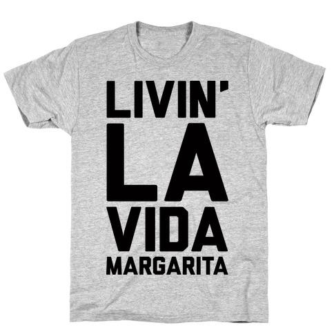 Livin' La Vida Margarita T-Shirt