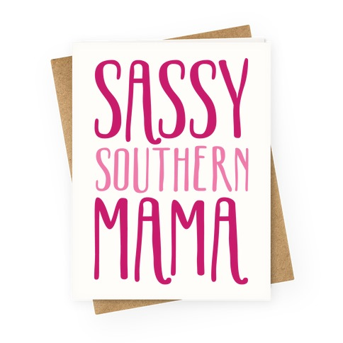 Sassy Southern Mama  Greeting Card