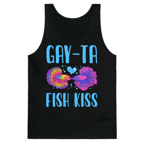 Gay-Ta Fish Kiss Tank Top