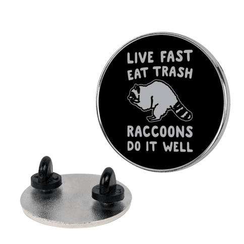 Live Fast Eat Trash Raccoons Do It Well Parody pin