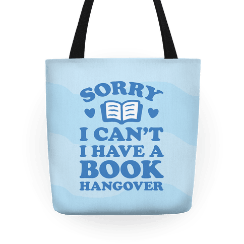 Sorry I Can't I Have A Book Hangover Tote