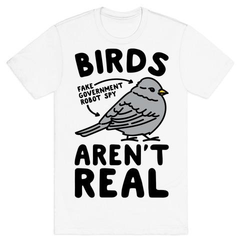 Birds Aren't Real T-Shirt