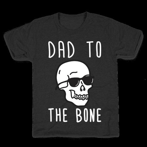 Dad To The Bone Kids T-Shirt