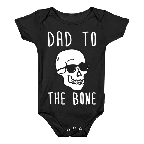 Dad To The Bone Baby Onesy