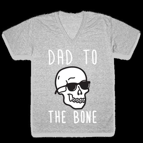 Dad To The Bone V-Neck Tee Shirt