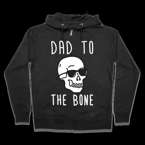 Dad To The Bone Zip Hoodie