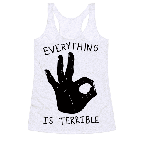 Everything Is Terrible Racerback Tank Top