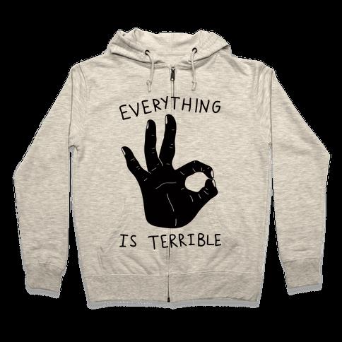 Everything Is Terrible Zip Hoodie