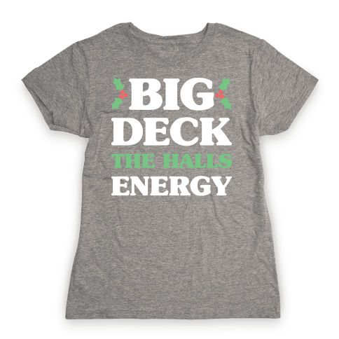 Big Deck The Halls Energy Womens T-Shirt
