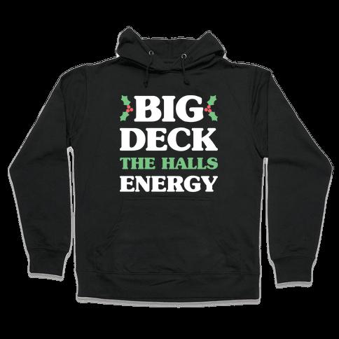 Big Deck The Halls Energy Hooded Sweatshirt