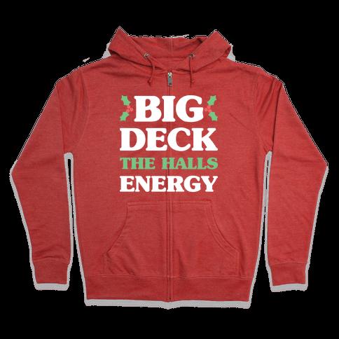 Big Deck The Halls Energy Zip Hoodie