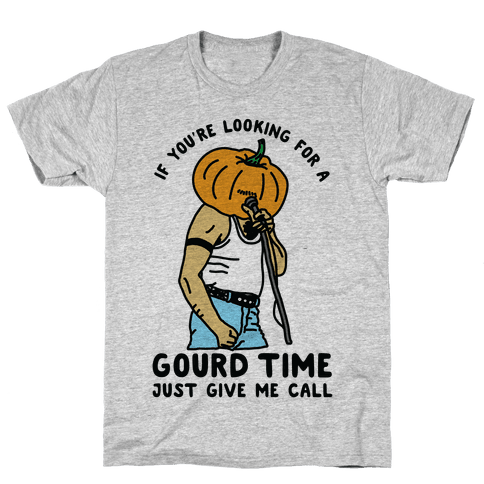 If You're Looking For a Gourd Time Just Give Me a Call Mens T-Shirt