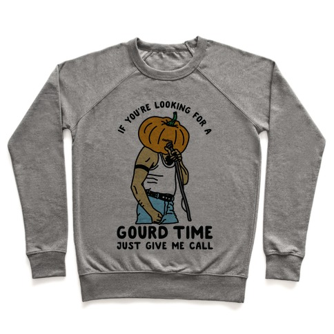 If You're Looking For a Gourd Time Just Give Me a Call Pullover