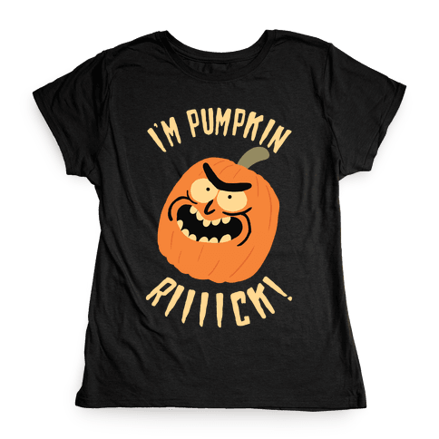 I'M PUMPKIN RICK Womens T-Shirt