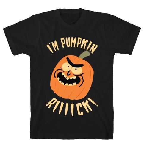 I'M PUMPKIN RICK T-Shirt