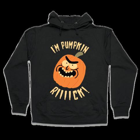 I'M PUMPKIN RICK Hooded Sweatshirt