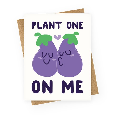 Plant One on Me - Eggplant Greeting Card
