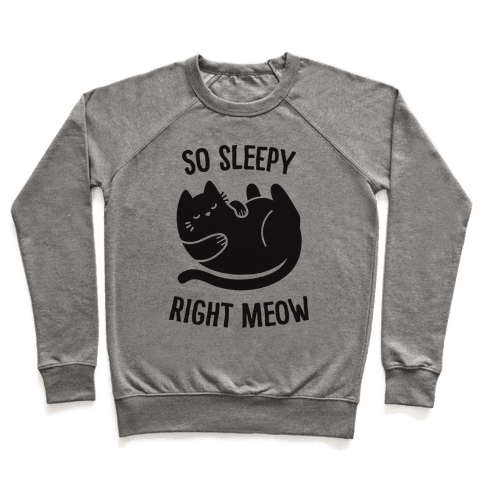 So Sleepy Right Meow Pullover