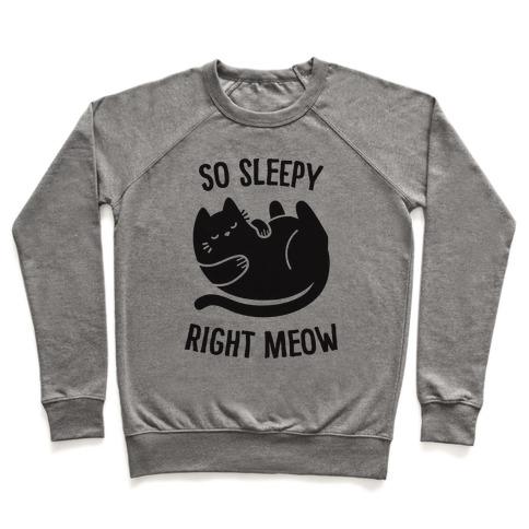 So Sleepy Right Meow Pullover