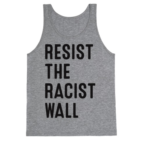 Resist The Racist Wall Tank Top