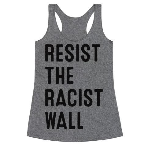 Resist The Racist Wall Racerback Tank Top