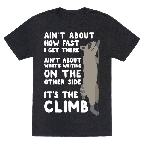 The Climb Raccoon Parody Mens T-Shirt