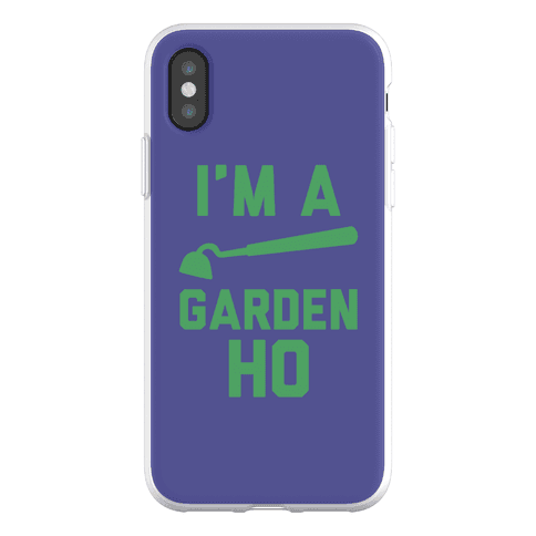 I'm a Garden Ho Phone Flexi-Case
