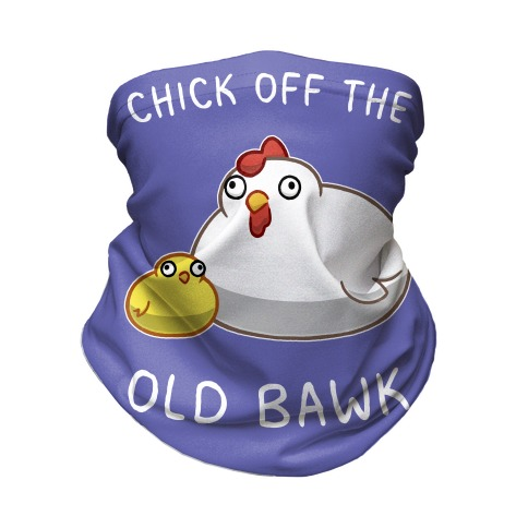 Chick Off The Old Bawk Neck Gaiter