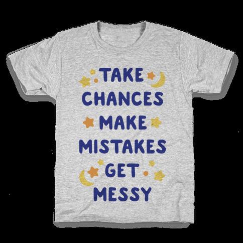 Take Chances Make Mistakes Get Messy Kids T-Shirt