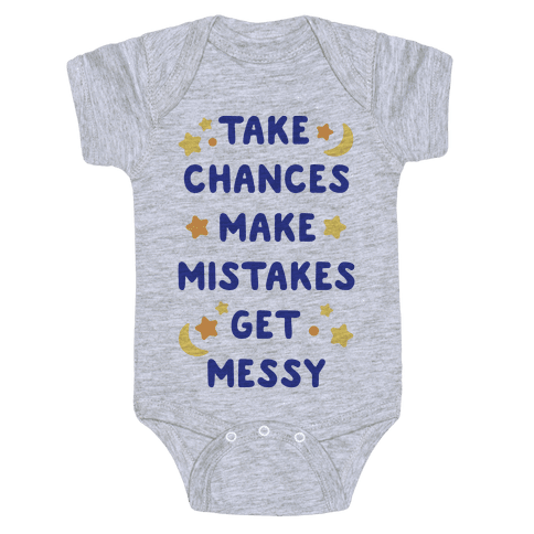Take Chances Make Mistakes Get Messy Baby Onesy
