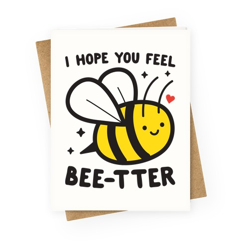 I Hope You Feel Bee-tter Bee Greeting Card