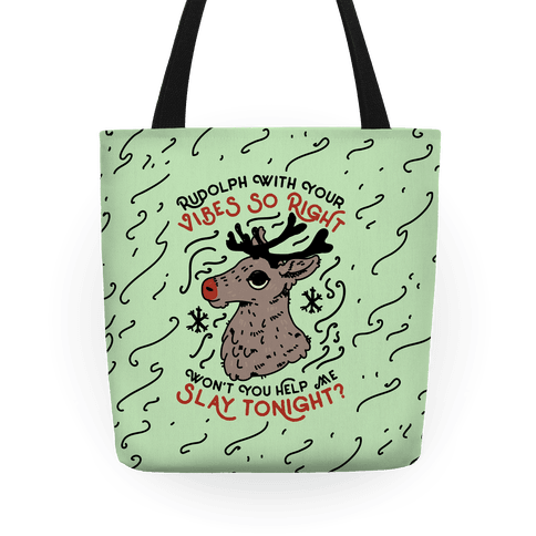 Rudolph With Your Vibes So Right Tote
